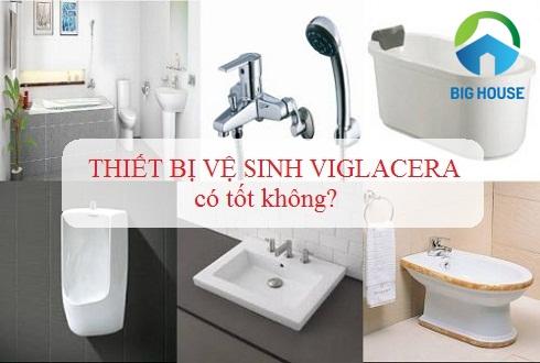 Thiết bị vệ sinh Viglacera có tốt không? Nhận đinh từ Chuyên Gia