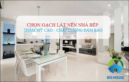Gạch lát nền nhà bếp Viglacera Đẹp – Độc – Đúng chuẩn chuyên nghiệp
