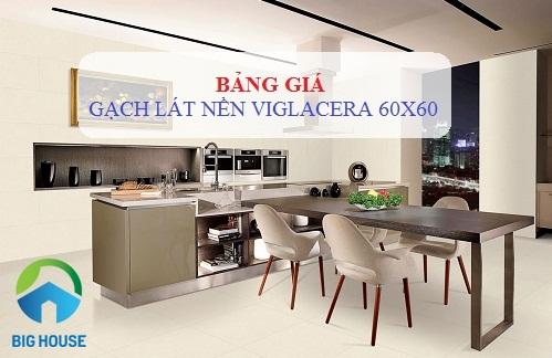 Giá gạch lát nền 60×60 Viglacera bao nhiêu tiền? Bảng báo giá chi tiết