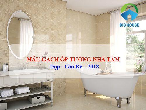 TOP 5 bộ gạch ốp tường nhà tắm giá rẻ và đẹp nhất của Viglacera