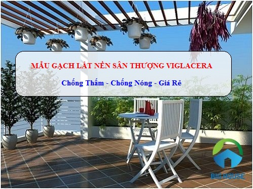 Gạch lát sân thượng Viglacera Chống Thấm – Chống Nóng – Chống Rêu Mốc