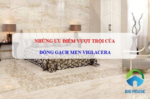 Gạch men lát nền Viglacera – ƯU ĐIỂM vượt trội bạn nhất định phải biết