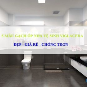 5 Bộ gạch ốp lát nhà vệ sinh, nhà tắm Viglacera HÚT KHÁCH nhất 2019