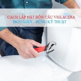CẬN CẢNH: Cách lắp đặt bồn cầu Viglacera TẠI NHÀ đơn giản nhất