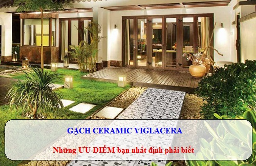 Gạch Ceramic Viglacera: Khái niệm, kích thước, ưu điểm