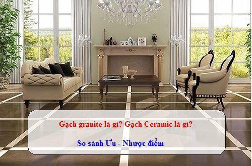 Gạch Granite là gì? Gạch Ceramic là gì? So sánh Ưu – Nhược điểm