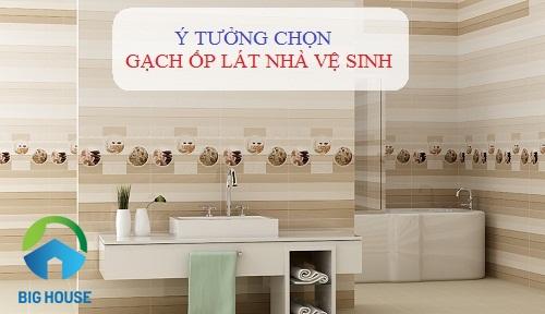 Ý tưởng chọn gạch ốp lát nhà vệ sinh Đẹp – Cao Cấp cho từng công trình