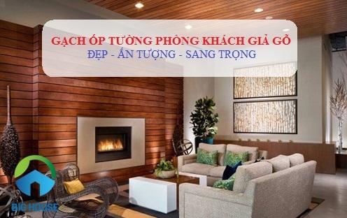 Mẫu gạch ốp tường phòng khách giả gỗ Đẹp – Giá Rẻ – Sang Trọng