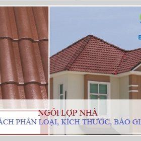 Bảng báo giá ngói lợp nhà, giá ngói Đất Việt Tháng 5, 6, 7 năm 2019