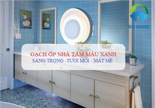 TOP mẫu gạch ốp nhà tắm màu xanh Đẹp sinh động nhất