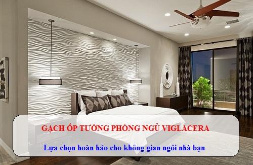 Mẫu Gạch ốp tường phòng ngủ Viglacera ĐẸP – GÍA RẺ nhất 2018