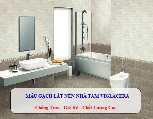 Chi tiết về Gạch lát nền nhà tắm Viglacera: Bảng mẫu, bảng giá, chất liệu…