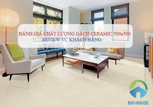 Gạch Ceramic 500×500 Viglacera có tốt không? Review từ khách hàng