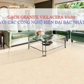 Gạch Granite Viglacera 80×80 ứng dụng công nghệ sản xuất hiện đại bậc nhất
