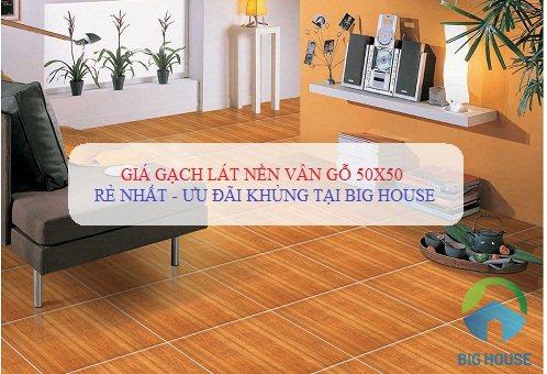 Giá gạch lát nền vân gỗ 50×50 Viglacera CHÍNH XÁC – RẺ NHẤT 2018