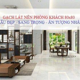 Mẫu gạch lát nền phòng khách 80×80 Viglacera Đẹp – Ấn tượng nhất 2018