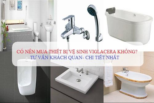 có nên dùng thiết bị vệ sinh viglacera