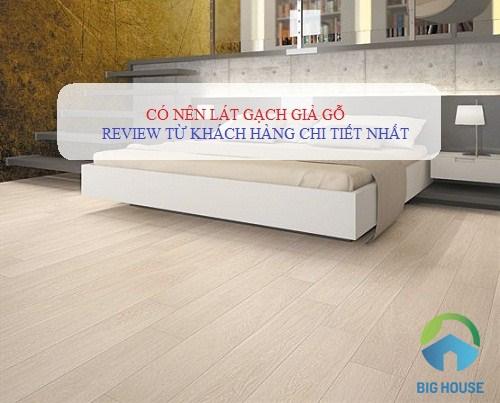 Có nên lát gạch giả gỗ cho không gian nội thất không? Review từ Khách Hàng