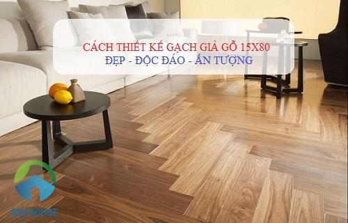 Gạch giả gỗ 15×80 với ý tưởng thiết kế Siêu Ấn Tượng – Độc Đáo Nhất