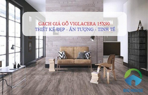 Gạch giả gỗ Viglacera 15×90: TOP Mẫu gạch Đẹp nhất hiện nay
