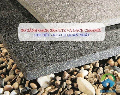 So sánh gạch Granite và gạch Ceramic chi tiết nhất 2021