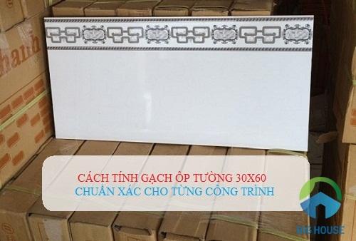 Cách tính gạch ốp tường 30×60 chuẩn xác và đúng nhất