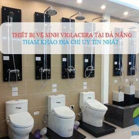 Mua thiết bị vệ sinh Viglacera Đà Nẵng ở đâu uy tín nhất?