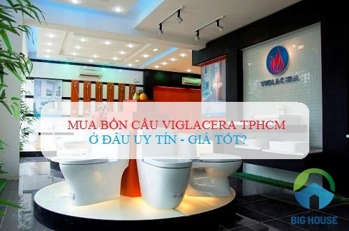 Địa chỉ bán bồn cầu Viglacera TP Hồ Chí Minh Chính Hãng – Giá Rẻ
