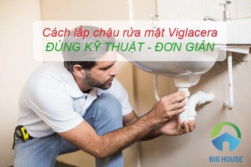 Cách lắp đặt chậu rửa mặt Viglacera đơn giản, đúng kỹ thuật
