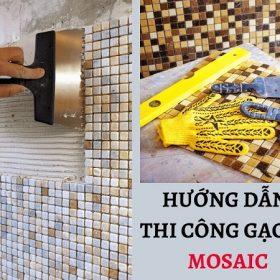 Hướng dẫn cách thi công ốp lát gạch mosaic Đúng – Chuẩn quy trình