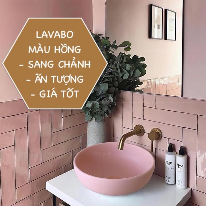 5 Mẫu lavabo màu hồng Đẹp, Ấn tượng, Hiện đại nhất 2021