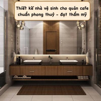 Hướng dẫn thiết kế nhà vệ sinh cho quán cafe chuẩn từ A – Z